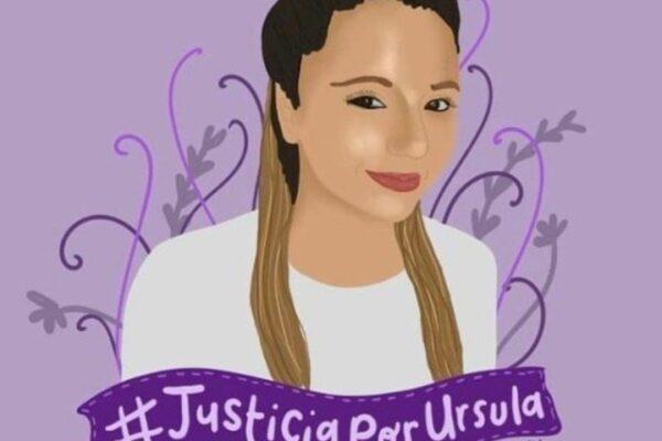 Paren de matarnos. Por favor #justiciaporursula